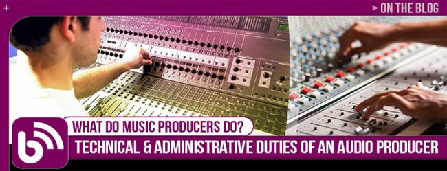 the duties of an audiomusic producer first institute