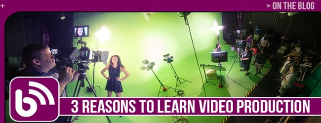 3 REASONS TO LEARN VIDEO PRODUCTION AT A FILM SCHOOL