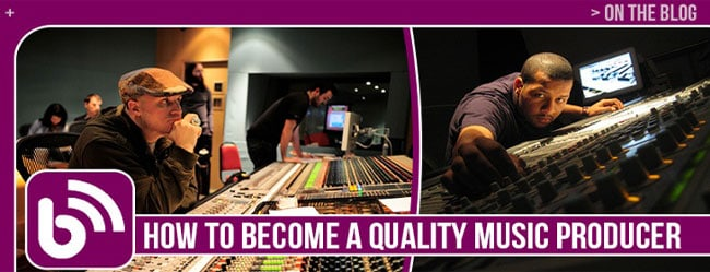 HOW TO BECOME A QUALITY MUSIC PRODUCER
