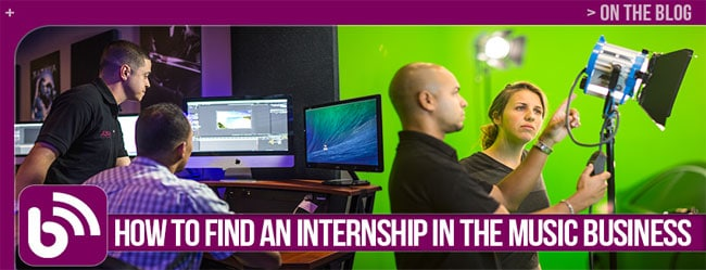 HOW TO FIND AN INTERNSHIP IN THE MUSIC BUSINESS