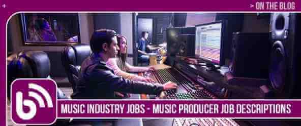 Musicindustryjobs Musicproducerjobdescriptions First