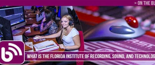 WHAT IS THE FLORIDA INSTITUTE OF RECORDING, SOUND, AND TECHNOLOGY?
