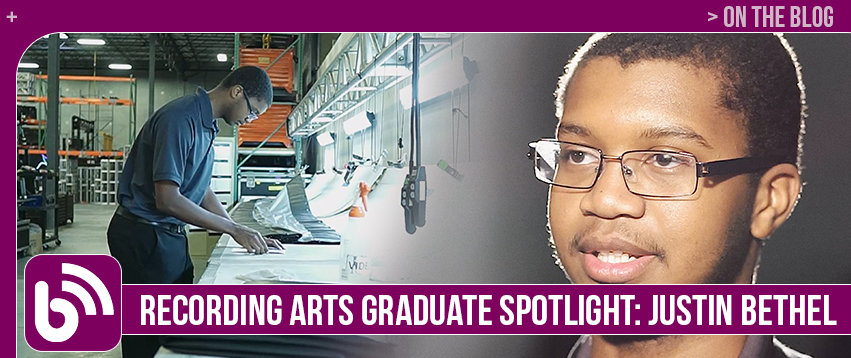 Justin Bethel: Graduate Spotlight – Recording Arts & Show Production