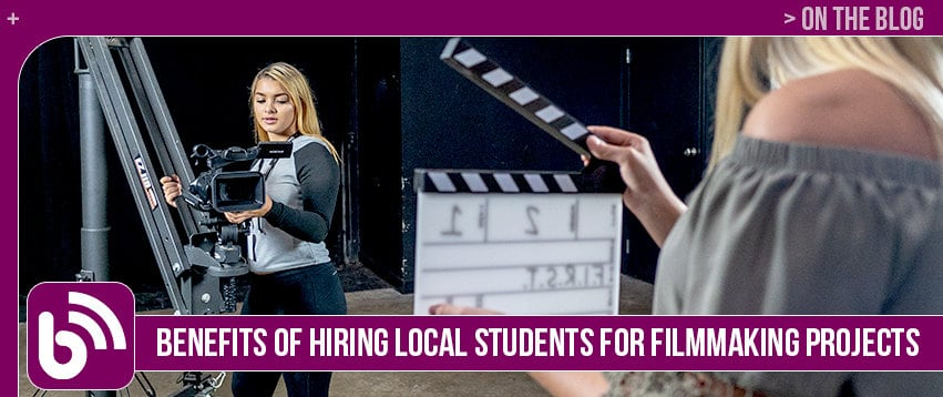 Benefits of Hiring Local Students for Filmmaking Projects