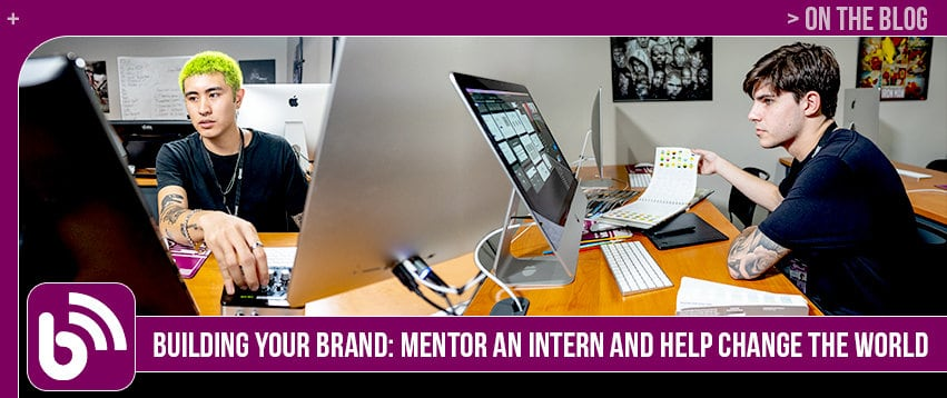 Building Your Brand: Mentor an Intern and Help Change the World
