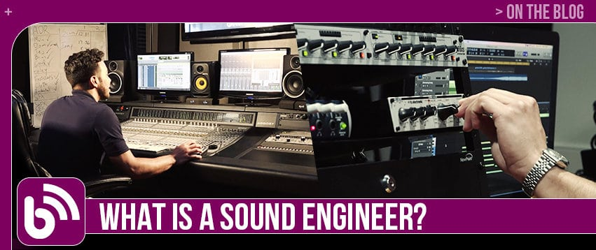 What Is A Sound Engineer?