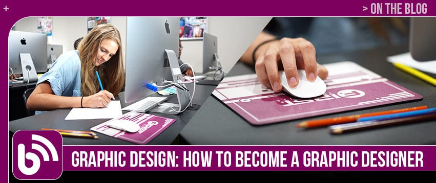 Graphic Design: How To Become A Graphic Designer