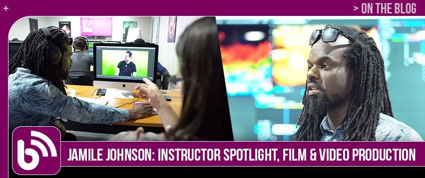 Jamile Johnson: Instructor Spotlight, Film & Video Production