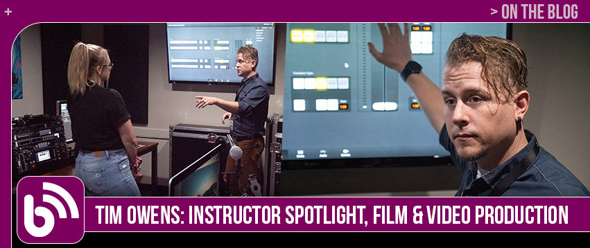 Tim Owens: Instructor Spotlight, Film & Video Production