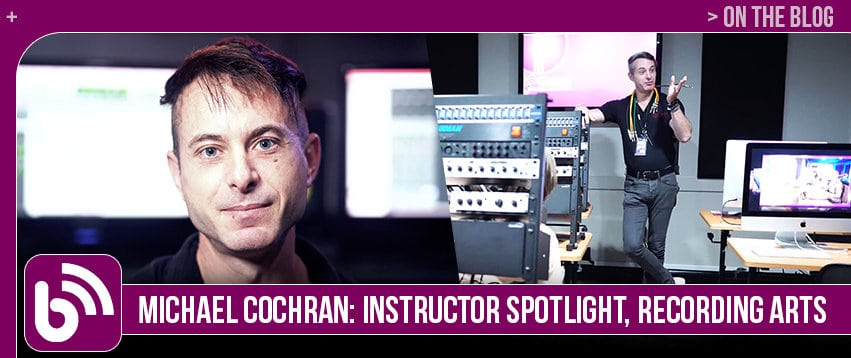 Michael Cochran: Instructor Spotlight, Recording Arts & Show Production