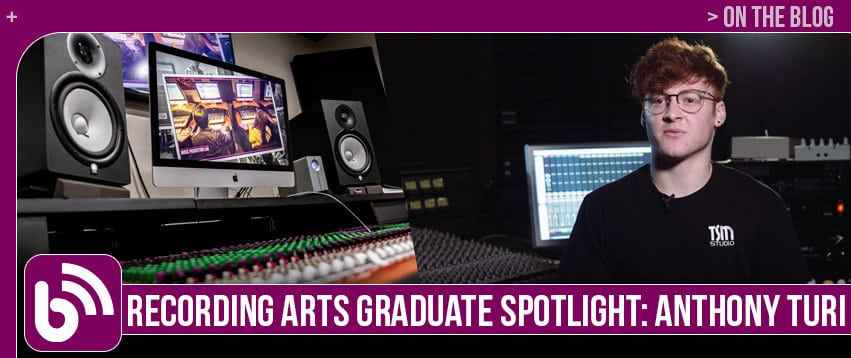 Anthony Turi: Graduate Spotlight, Recording Arts & Show Production