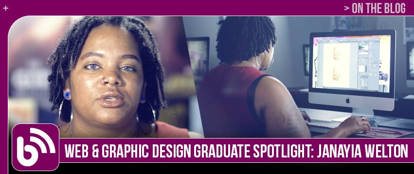 Janayia Welton: Graduate Spotlight, Graphic Design & Web Development
