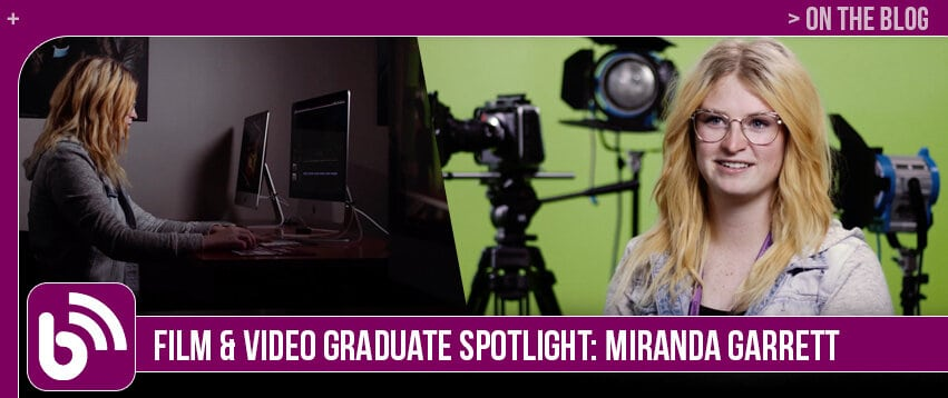 Miranda Garrett: Graduate Spotlight, Film & Video Production