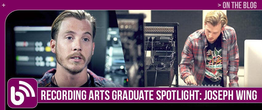 Joseph Wing: Graduate Spotlight, Recording Arts & Show Production