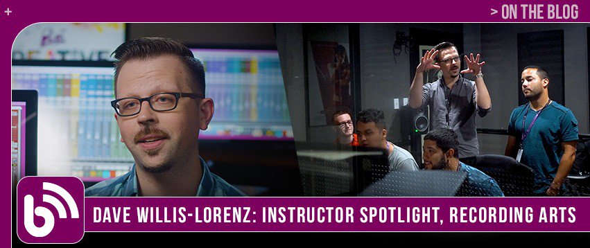 Dave Willis-Lorenz: Instructor Spotlight | Recording Arts