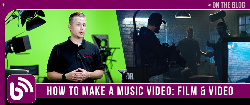 How to Make a Music Video | Film & Video