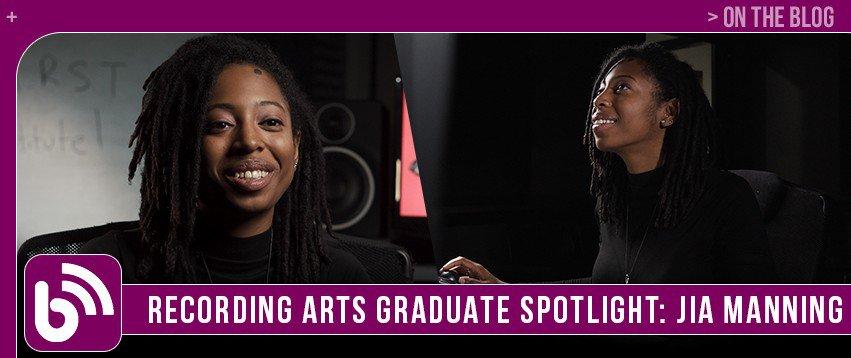Jia Manning: Graduate Spotlight | Recording Arts